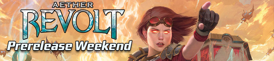 Aether Revolt Pre Release weekend